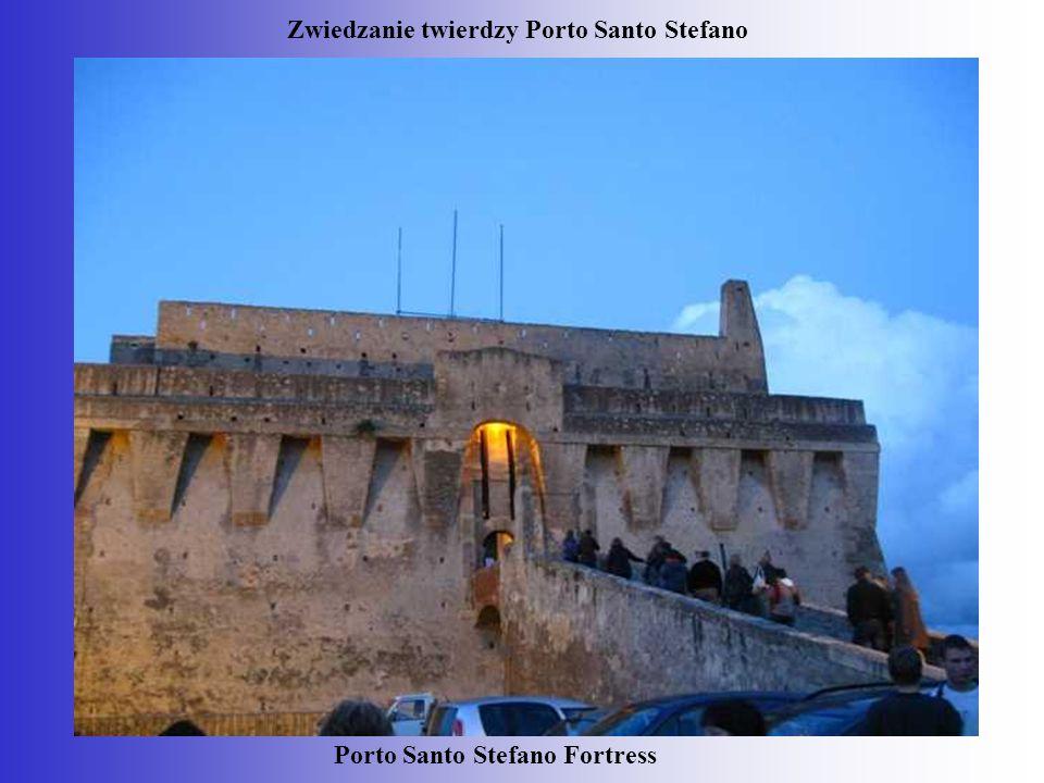 Porto Santo Stefano Fortress Zwiedzanie twierdzy Porto Santo Stefano