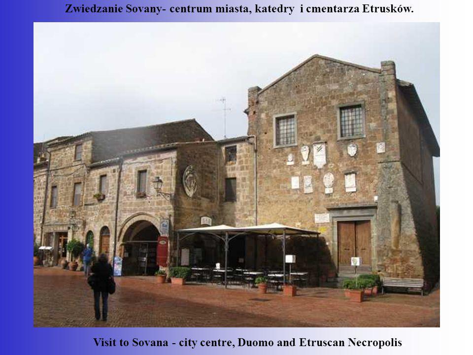 Visit to Sovana - city centre, Duomo and Etruscan Necropolis. Zwiedzanie Sovany- centrum miasta, katedry i cmentarza Etrusków.