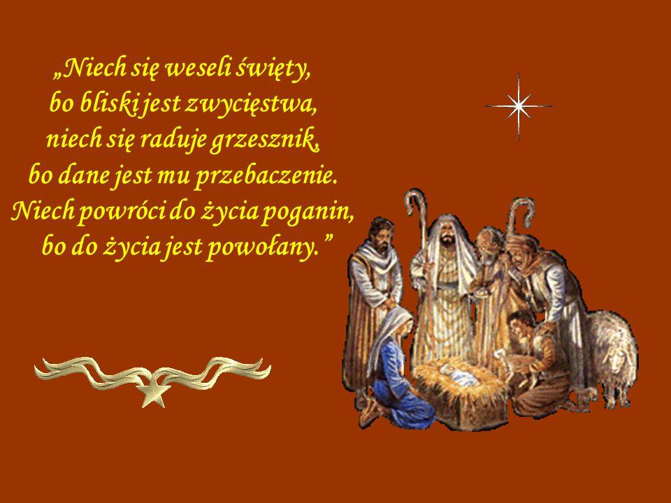 """""""Niech się weseli święty, bo bliski jest zwycięstwa, niech się raduje grzesznik, bo dane jest mu przebaczenie."""