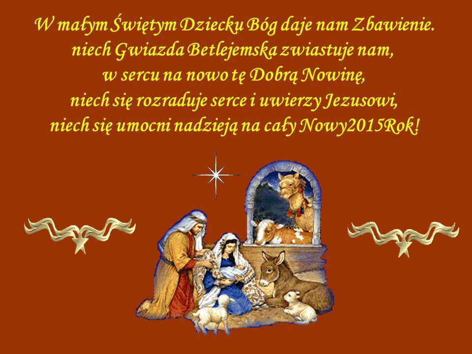 W małym Świętym Dziecku Bóg daje nam Zbawienie.
