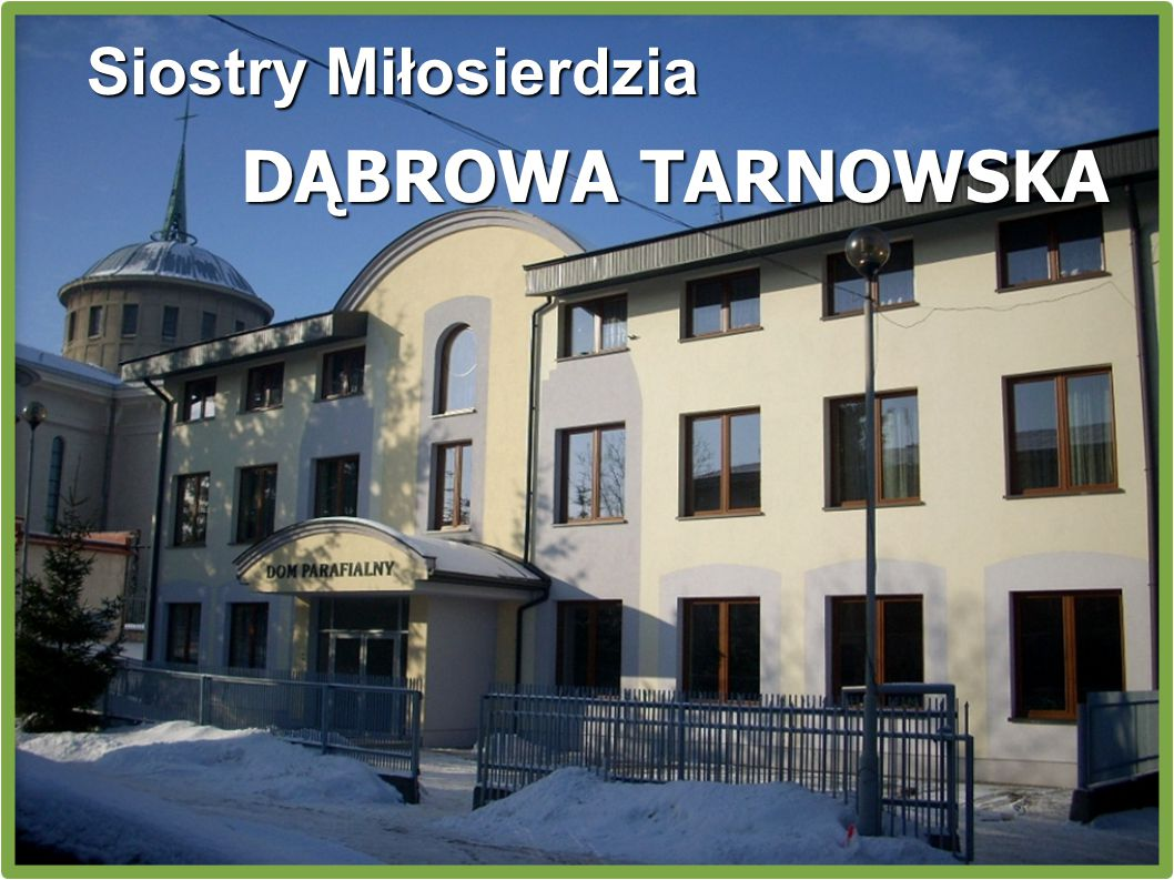 Siostry Miłosierdzia DĄBROWA TARNOWSKA
