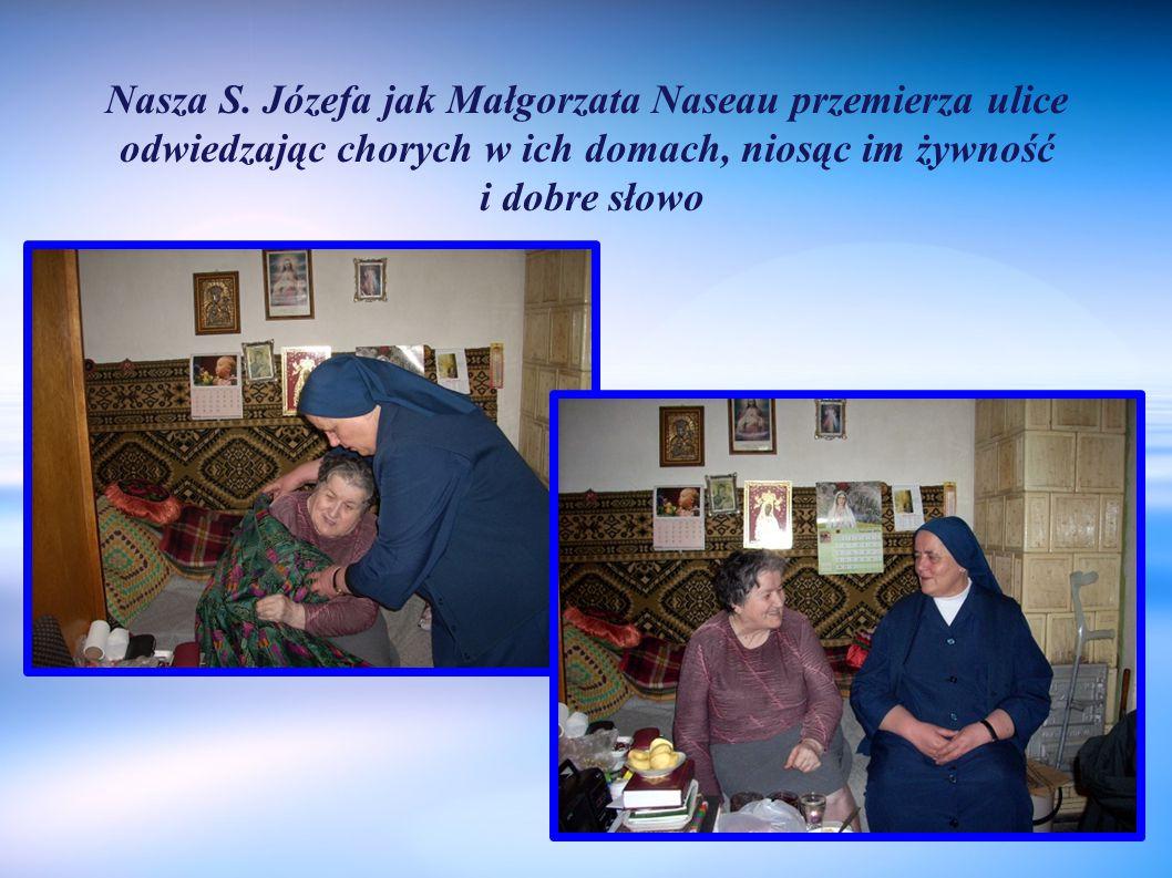 Nasza S. Józefa jak Małgorzata Naseau przemierza ulice odwiedzając chorych w ich domach, niosąc im żywność i dobre słowo