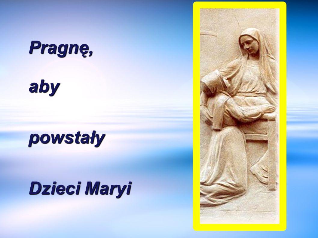 Pragnę,abypowstały Dzieci Maryi