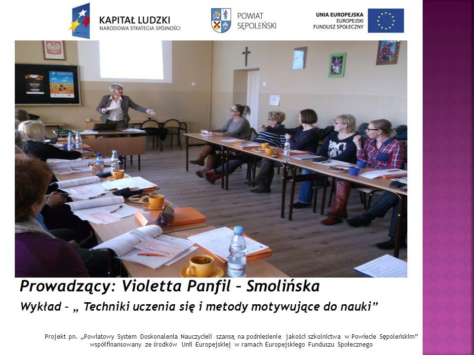 Prowadzący: Violetta Panfil – Smolińska Warsztat -,, Wypracowanie katalogu metod aktywizujących i motywujących do nauki.''
