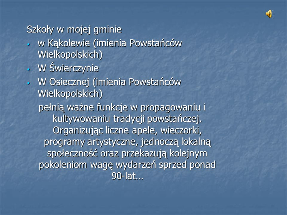 Szkoły w mojej gminie w Kąkolewie (imienia Powstańców Wielkopolskich) w Kąkolewie (imienia Powstańców Wielkopolskich) W Świerczynie W Świerczynie W Os