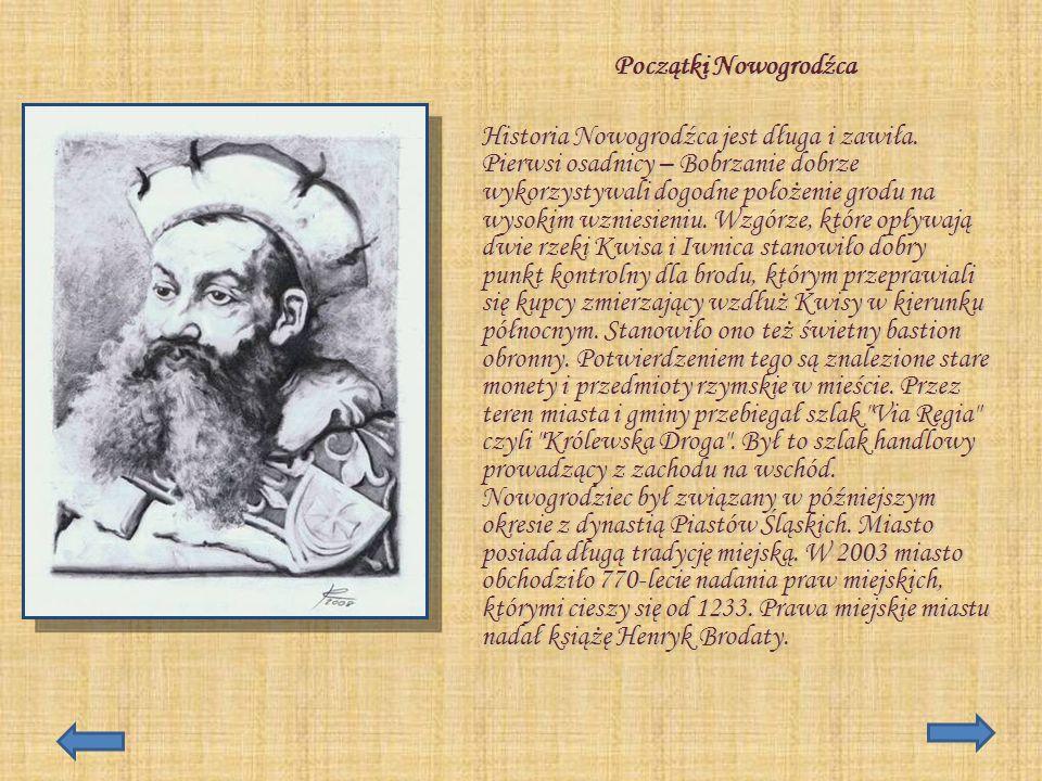 Początki Nowogrodźca Historia Nowogrodźca jest długa i zawiła. Pierwsi osadnicy – Bobrzanie dobrze wykorzystywali dogodne położenie grodu na wysokim w