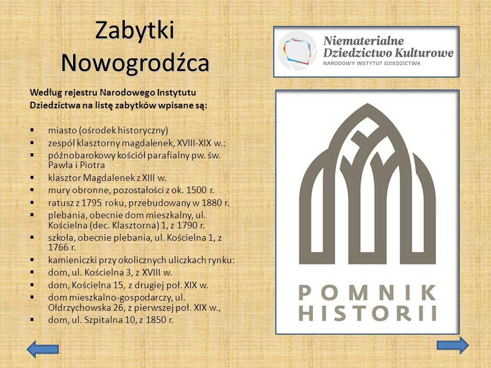 Zabytki Nowogrodźca Według rejestru Narodowego Instytutu Dziedzictwa na listę zabytków wpisane są:  miasto (ośrodek historyczny)  zespół klasztorny