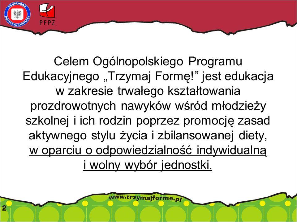 """Celem Ogólnopolskiego Programu Edukacyjnego """"Trzymaj Formę! jest edukacja w zakresie trwałego kształtowania prozdrowotnych nawyków wśród młodzieży szkolnej i ich rodzin poprzez promocję zasad aktywnego stylu życia i zbilansowanej diety, w oparciu o odpowiedzialność indywidualną i wolny wybór jednostki."""
