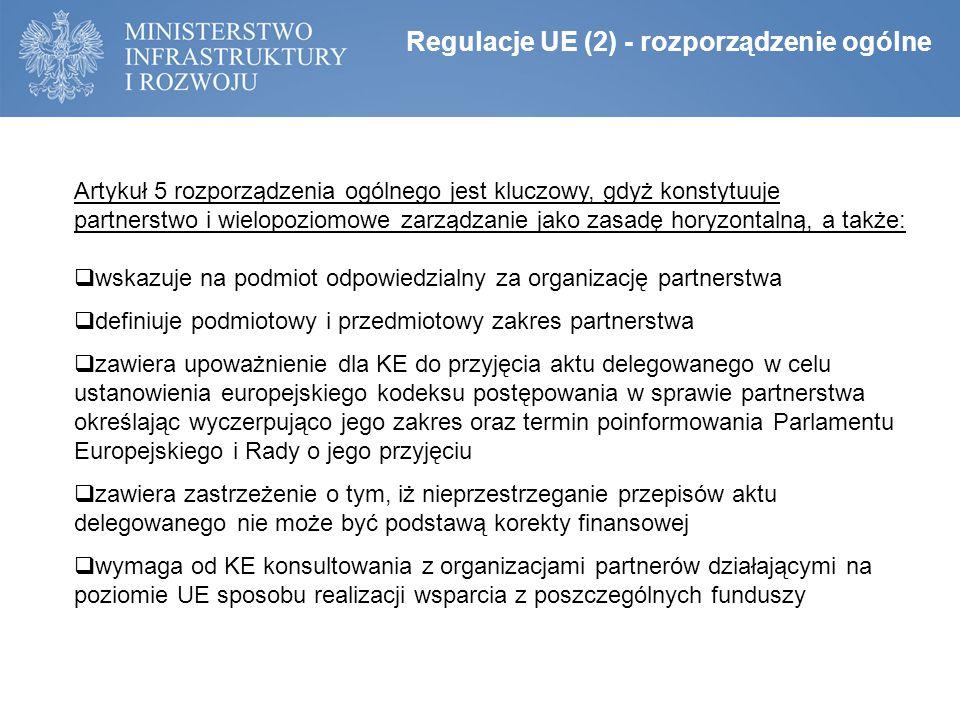 Artykuł 5 rozporządzenia ogólnego jest kluczowy, gdyż konstytuuje partnerstwo i wielopoziomowe zarządzanie jako zasadę horyzontalną, a także:  wskazu