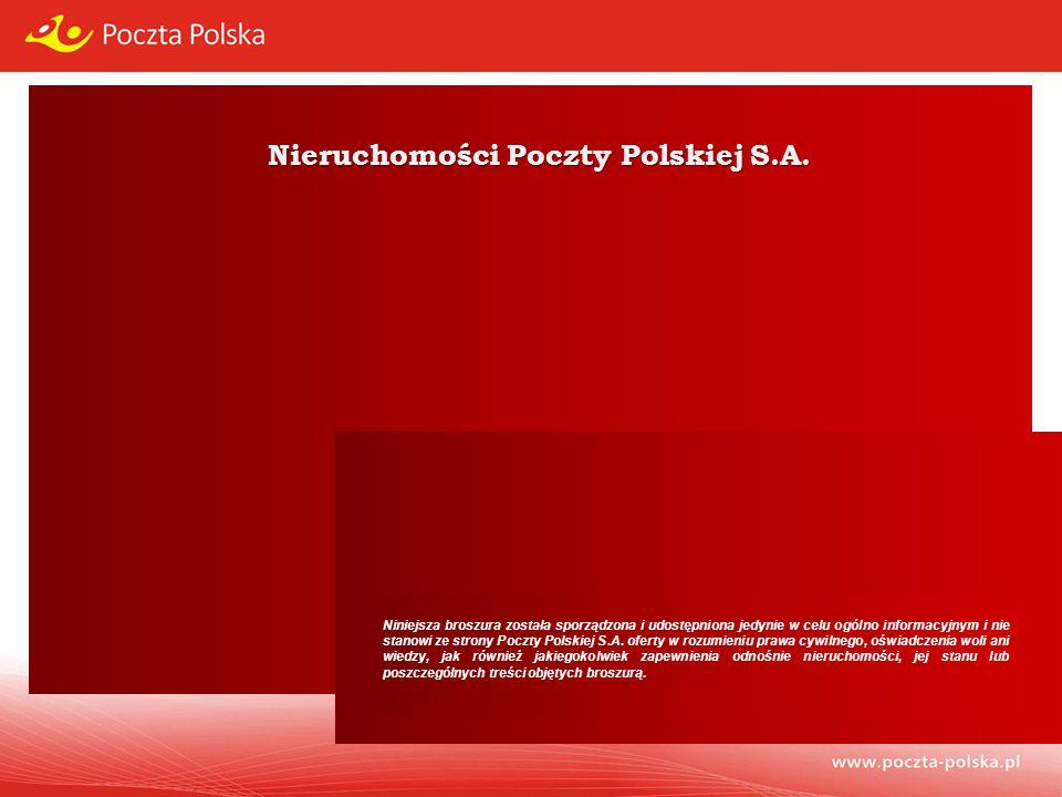 Nieruchomości Poczty Polskiej S.A. Niniejsza broszura została sporządzona i udostępniona jedynie w celu ogólno informacyjnym i nie stanowi ze strony P