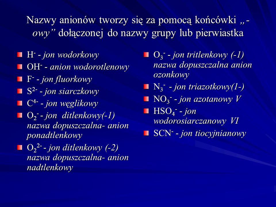 Kwasy tlenowe Wzór kwasu Wzór reszty kwasowej Nazwa w systemie Stocka Nazwa soli H 2 CrO 4 H 2 Cr 2 O 7 H 3 PO 3 (H 2 PHO 3 ) (HPO 3 ) n H 3 PO 4 H 4 P 2 O 7 HIO 4 H 5 IO 6 H 4 SiO 4 (H 2 SiO 3 ) n CrO 4 2- Cr 2 O 7 2- PHO 3 2- PO 3 - PO 4 3- P 2 O 7 4- IO 4 - IO 6 5- SiO 4 4- SiO 3 2- kwas chromowy(VI) kwas dichromowy(VI) kwas fosforowy(III) kwas metafosforowy(V) kwas (orto)fosforowy(V) kwas difosforowy(V) kwas (meta)jodowy(VII) kwas ortojodowy(VII) kwas ortokrzemowy kwas metakrzemowy Chromian(VI)Dichromian(VI)fosforan(III)metafosforan(V)(orto)fosforan(V)Difosforan(V)(meta)jodan(VII) ortojodan(VII ) ortokrzemianmetakrzemi