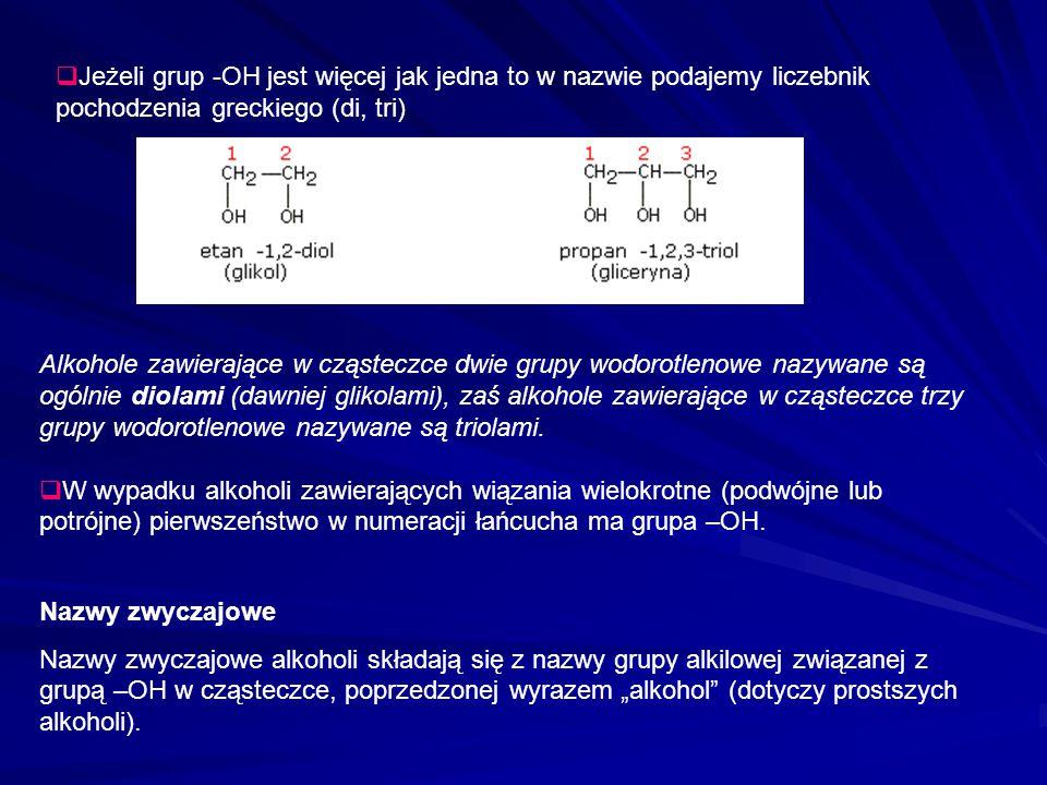 Nazewnictwo systematyczne  Nazwę alkoholu tworzy się przez dodanie do nazwy odpowiedniego węglowodoru końcówki –ol.  Najpierw należy wybrać główny ł