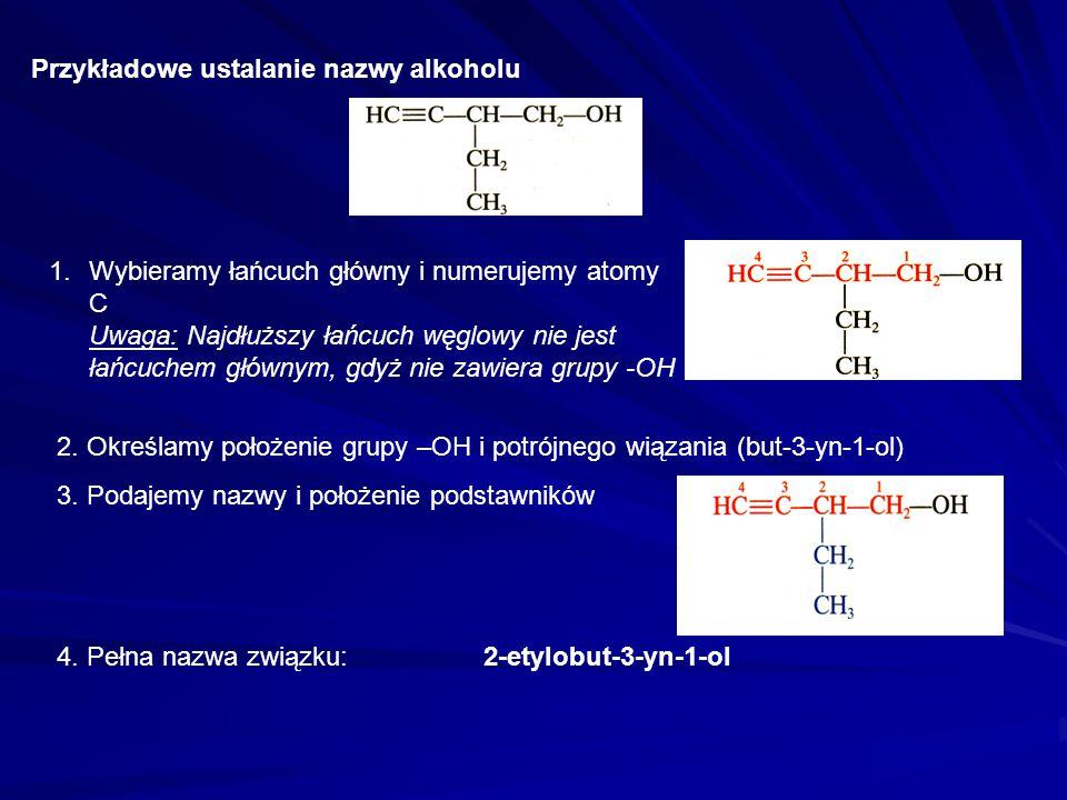  Jeżeli grup -OH jest więcej jak jedna to w nazwie podajemy liczebnik pochodzenia greckiego (di, tri) Alkohole zawierające w cząsteczce dwie grupy wo