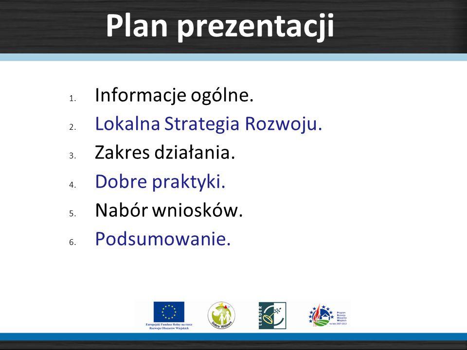 1. Informacje ogólne. 2. Lokalna Strategia Rozwoju.