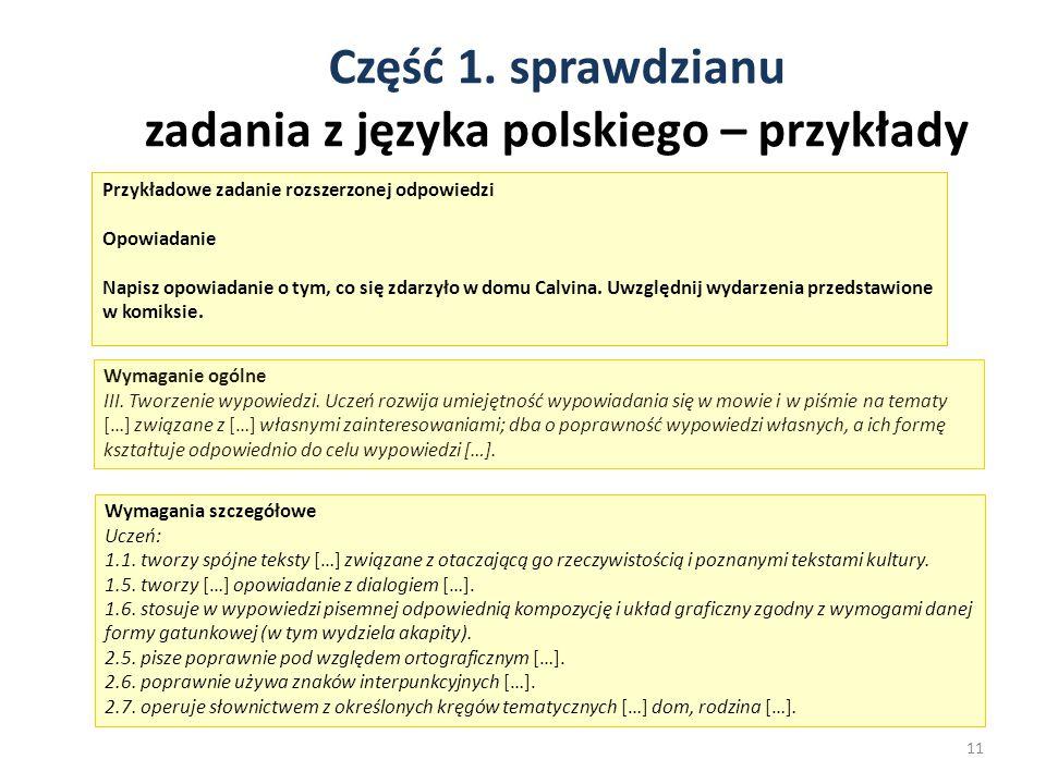 Część 1. sprawdzianu zadania z języka polskiego – przykłady 11 Przykładowe zadanie rozszerzonej odpowiedzi Opowiadanie Napisz opowiadanie o tym, co si