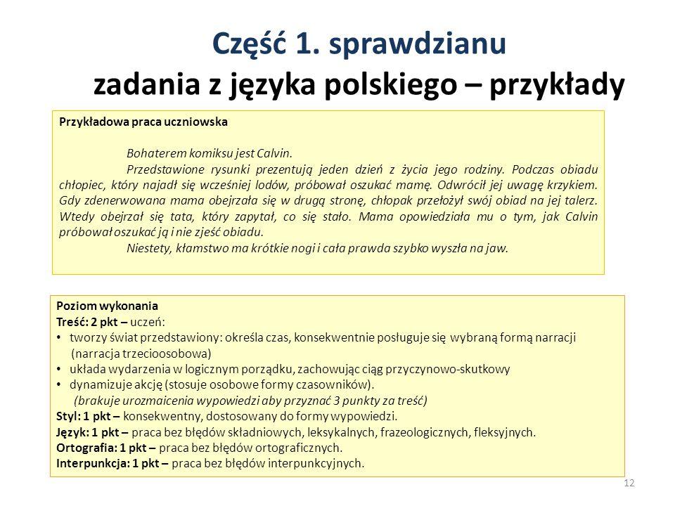Część 1. sprawdzianu zadania z języka polskiego – przykłady 12 Przykładowa praca uczniowska Bohaterem komiksu jest Calvin. Przedstawione rysunki preze