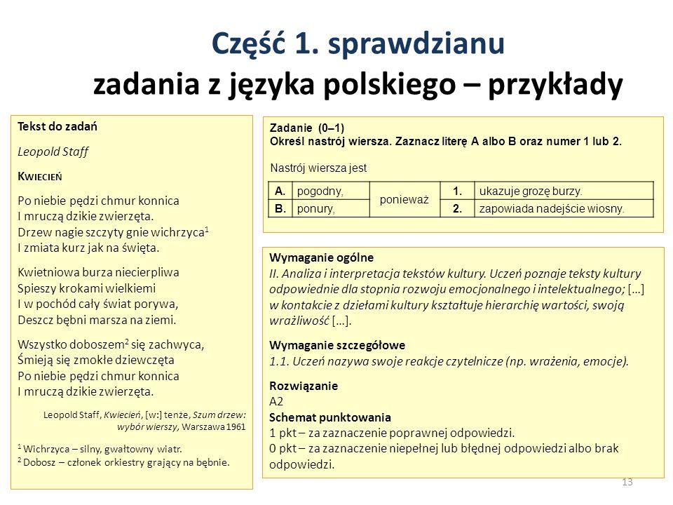 Część 1. sprawdzianu zadania z języka polskiego – przykłady 13 Zadanie (0–1) Określ nastrój wiersza. Zaznacz literę A albo B oraz numer 1 lub 2. Nastr