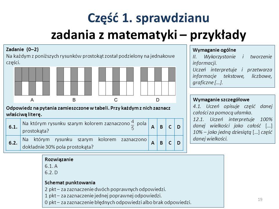 Część 1. sprawdzianu zadania z matematyki – przykłady 19 Zadanie (0–2) Na każdym z poniższych rysunków prostokąt został podzielony na jednakowe części