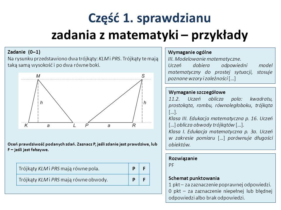 Część 1. sprawdzianu zadania z matematyki – przykłady 21 Zadanie (0–1) Na rysunku przedstawiono dwa trójkąty: KLM i PRS. Trójkąty te mają taką samą wy