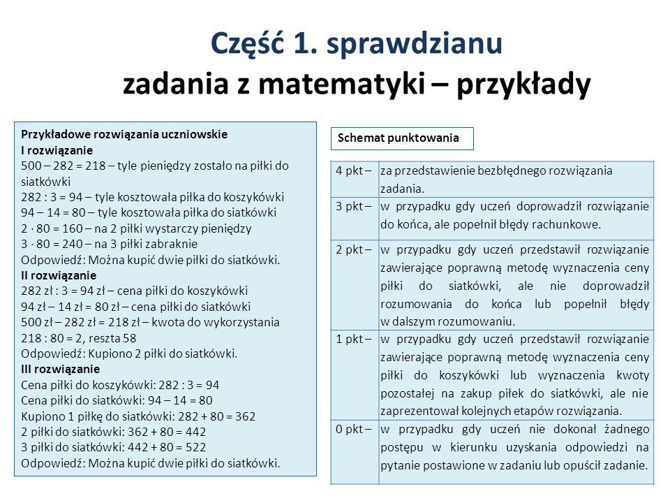 Część 1. sprawdzianu zadania z matematyki – przykłady 30 Przykładowe rozwiązania uczniowskie I rozwiązanie 500 – 282 = 218 – tyle pieniędzy zostało na