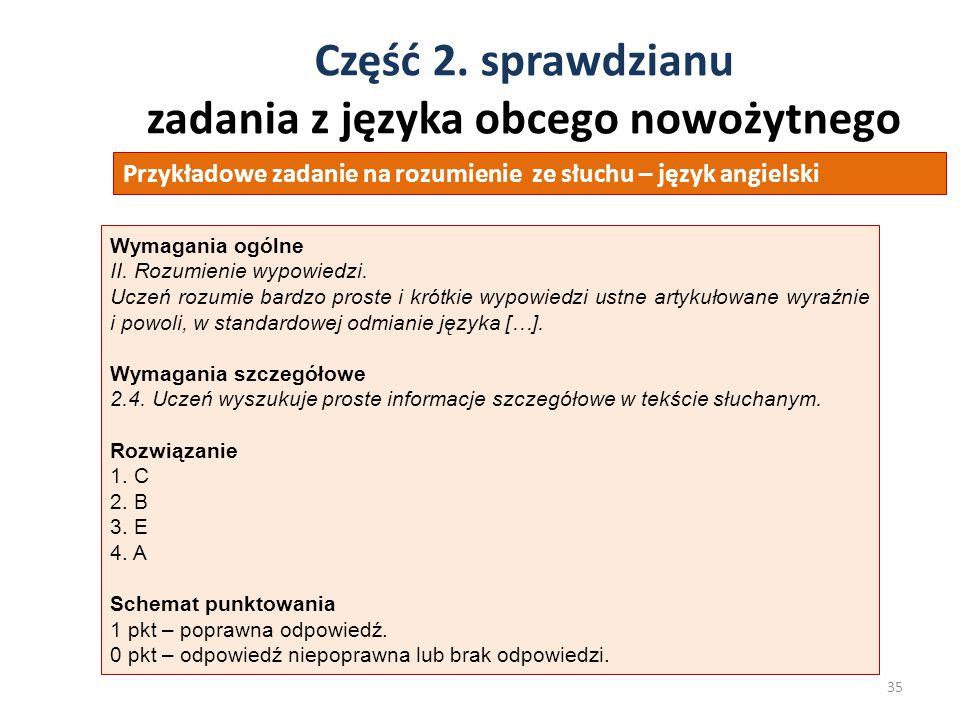 Część 2. sprawdzianu zadania z języka obcego nowożytnego 35 Przykładowe zadanie na rozumienie ze słuchu – język angielski Wymagania ogólne II. Rozumie