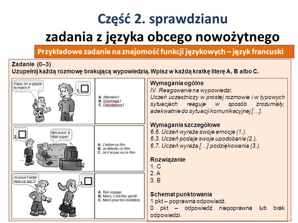 Część 2. sprawdzianu zadania z języka obcego nowożytnego 36 Zadanie (0–3) Uzupełnij każdą rozmowę brakującą wypowiedzią. Wpisz w każdą kratkę literę A