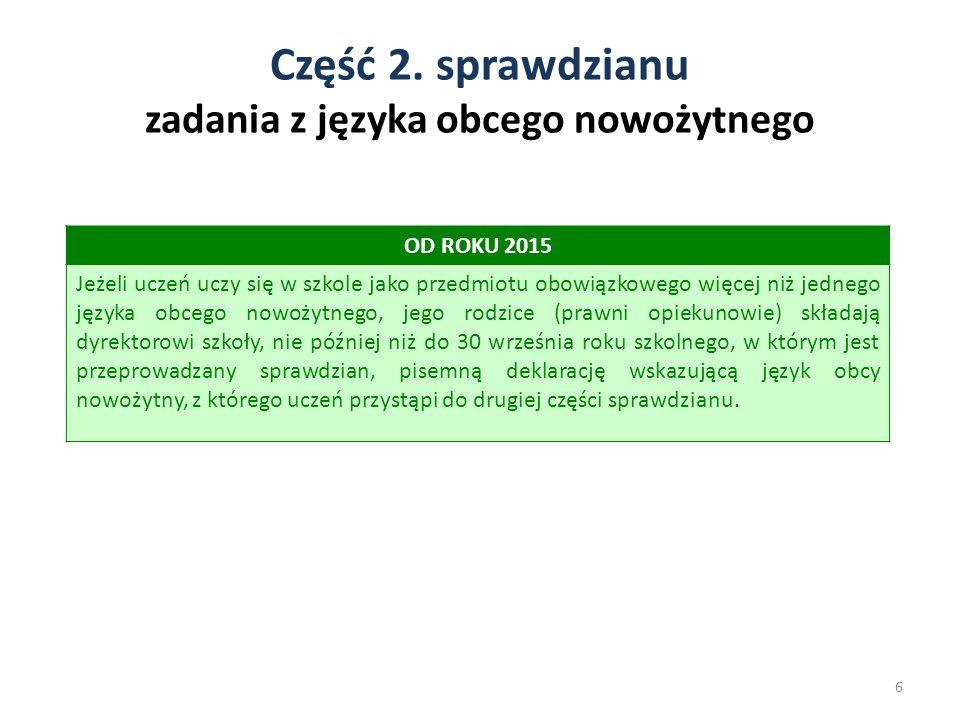 Część 2. sprawdzianu zadania z języka obcego nowożytnego 6 OD ROKU 2015 Jeżeli uczeń uczy się w szkole jako przedmiotu obowiązkowego więcej niż jedneg
