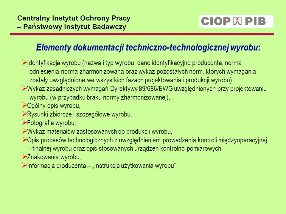 Centralny Instytut Ochrony Pracy – Państwowy Instytut Badawczy Elementy dokumentacji techniczno-technologicznej wyrobu:  Identyfikacja wyrobu (nazwa