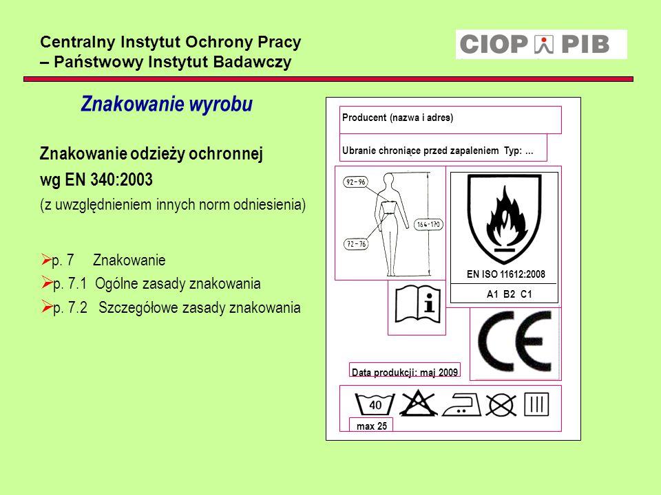 Centralny Instytut Ochrony Pracy – Państwowy Instytut Badawczy Znakowanie wyrobu Znakowanie odzieży ochronnej wg EN 340:2003 (z uwzględnieniem innych