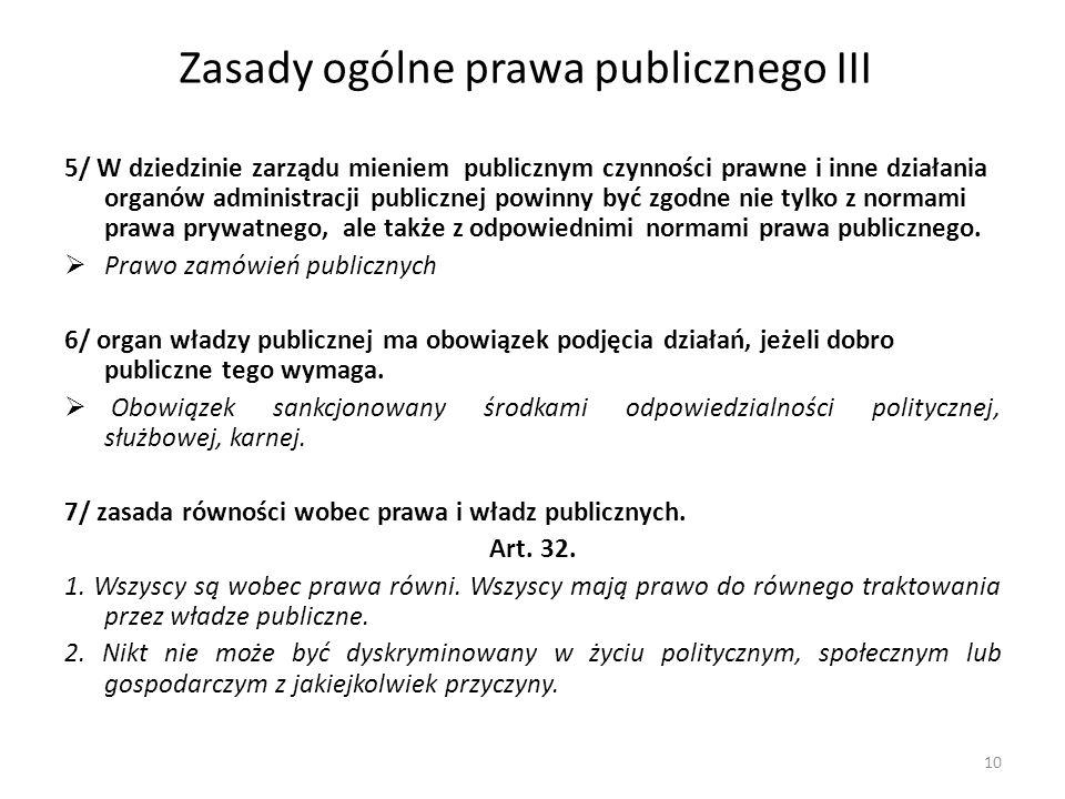 Zasady ogólne prawa publicznego III 5/ W dziedzinie zarządu mieniem publicznym czynności prawne i inne działania organów administracji publicznej powi