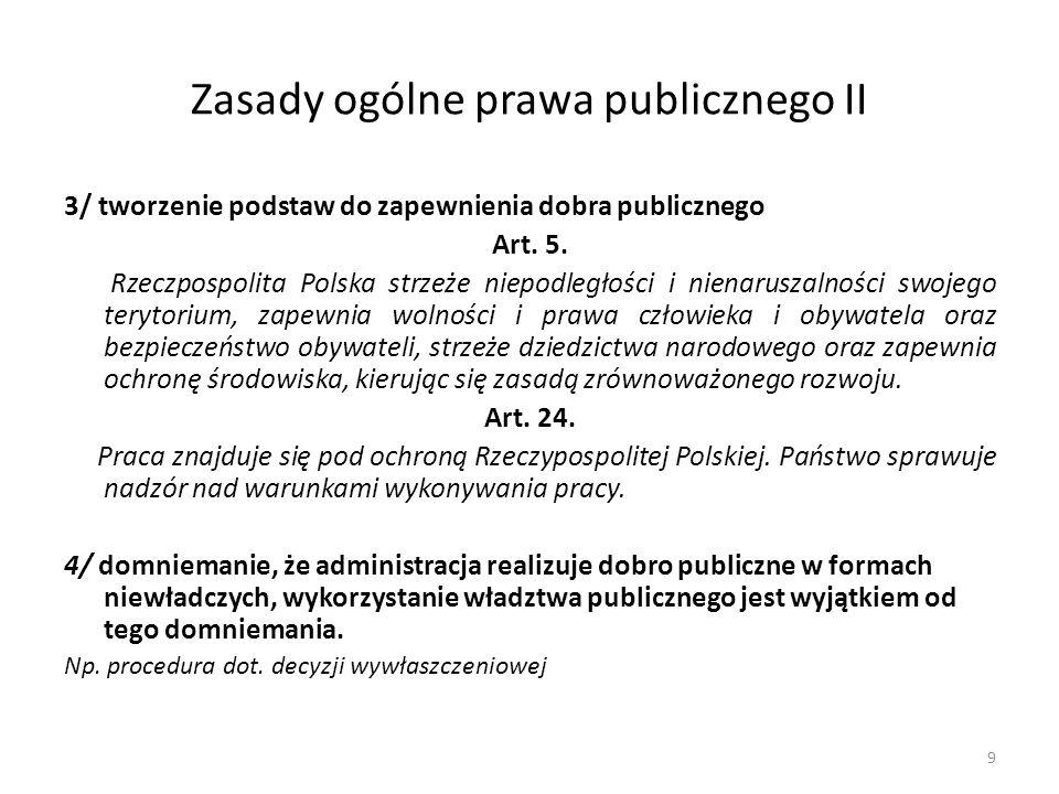 3/ tworzenie podstaw do zapewnienia dobra publicznego Art. 5. Rzeczpospolita Polska strzeże niepodległości i nienaruszalności swojego terytorium, zape
