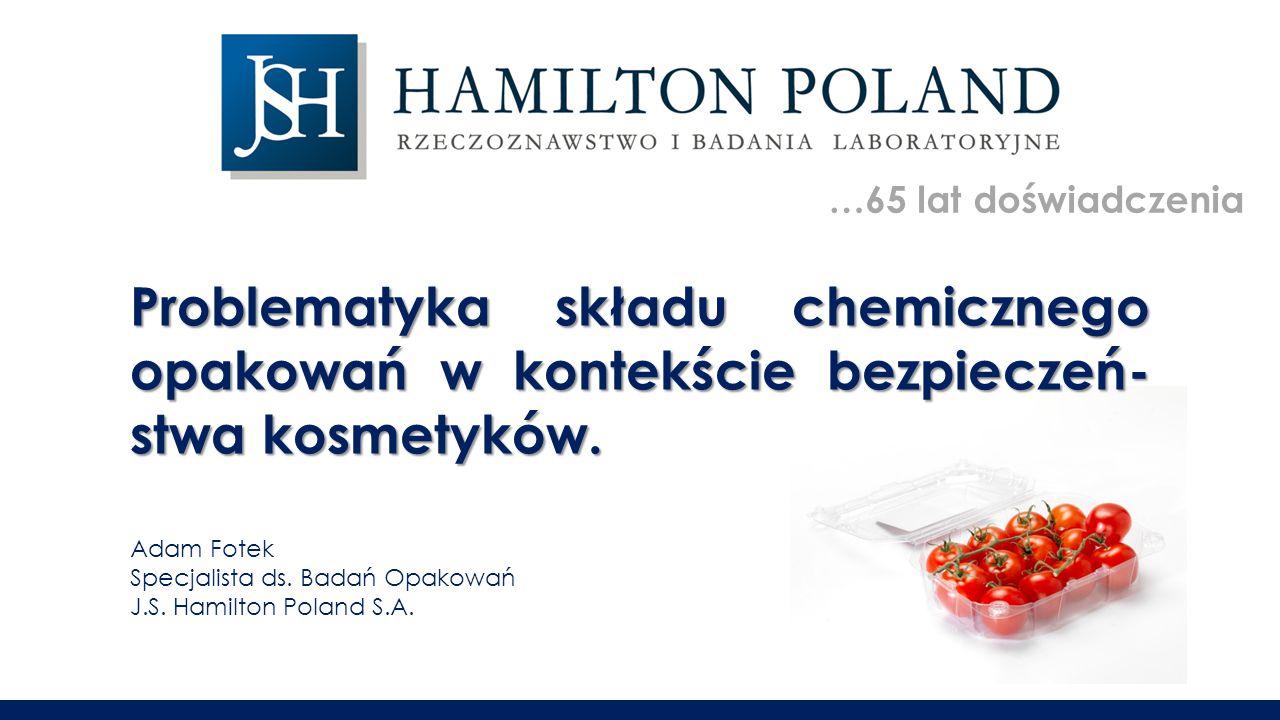 …65 lat doświadczenia Problematyka składu chemicznego opakowań w kontekście bezpieczeń- stwa kosmetyków.