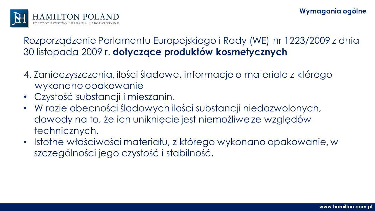 www.hamilton.com.pl Wymagania ogólne Rozporządzenie Parlamentu Europejskiego i Rady (WE) nr 1223/2009 z dnia 30 listopada 2009 r.