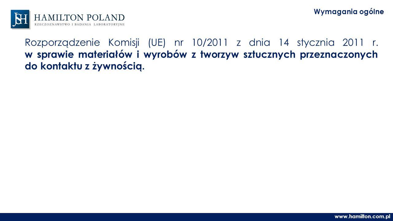 www.hamilton.com.pl Wymagania ogólne Rozporządzenie Komisji (UE) nr 10/2011 z dnia 14 stycznia 2011 r.