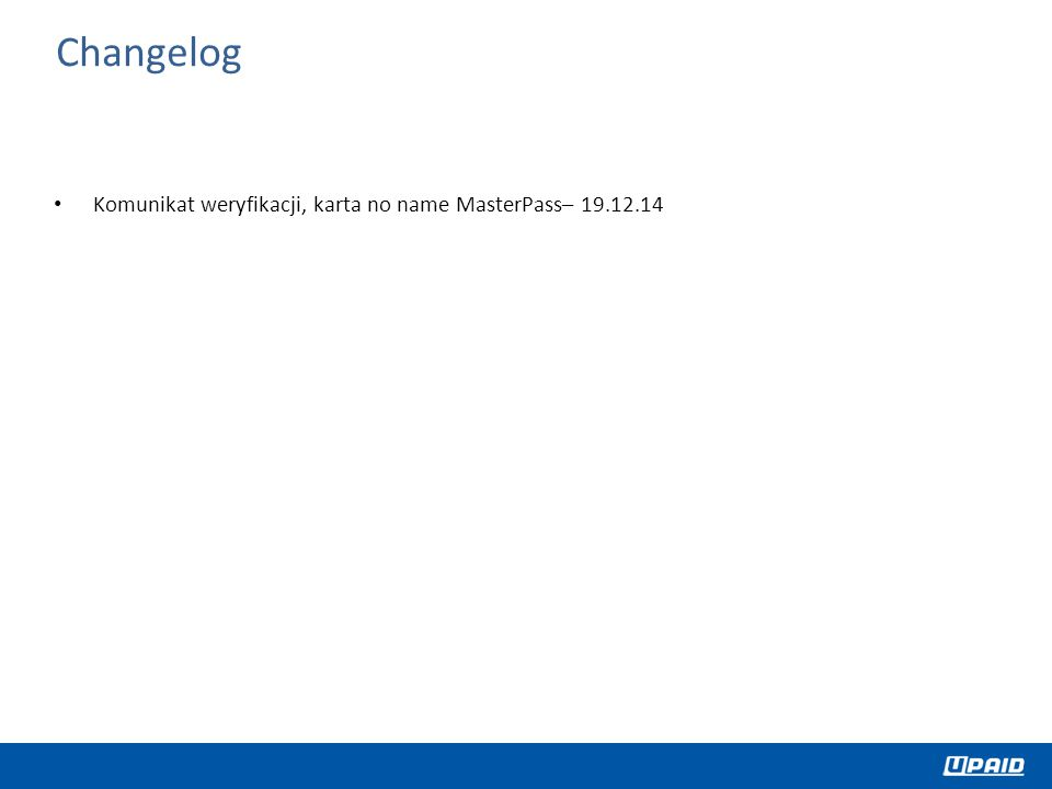 Komunikat weryfikacji, karta no name MasterPass– 19.12.14 Changelog