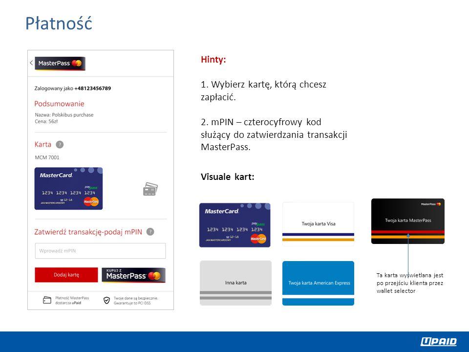 Hinty: 1. Wybierz kartę, którą chcesz zapłacić. 2. mPIN – czterocyfrowy kod służący do zatwierdzania transakcji MasterPass. Visuale kart: Płatność Ta