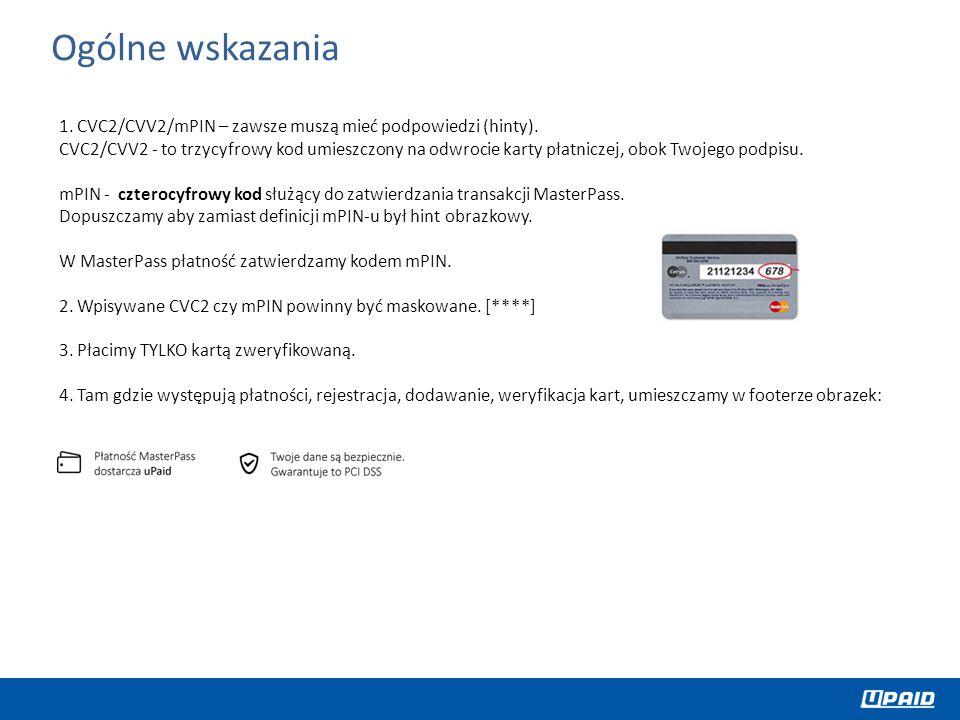 1. CVC2/CVV2/mPIN – zawsze muszą mieć podpowiedzi (hinty). CVC2/CVV2 - to trzycyfrowy kod umieszczony na odwrocie karty płatniczej, obok Twojego podpi