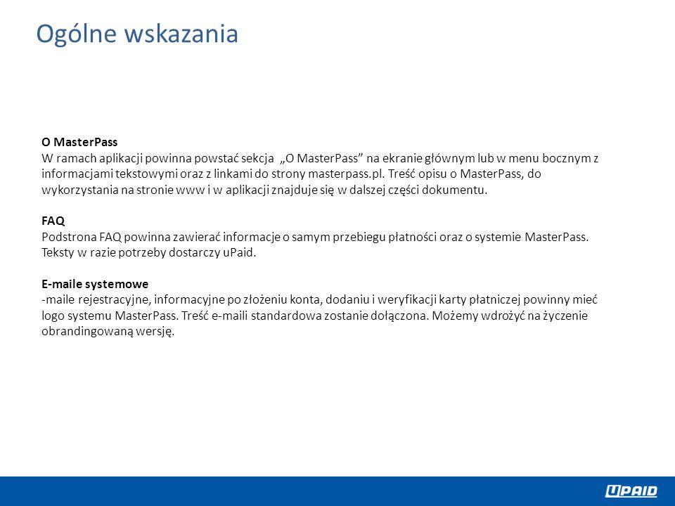 """O MasterPass W ramach aplikacji powinna powstać sekcja """"O MasterPass na ekranie głównym lub w menu bocznym z informacjami tekstowymi oraz z linkami do strony masterpass.pl."""