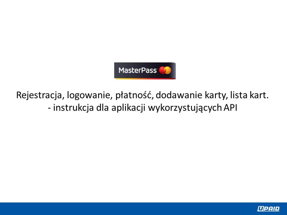 Rejestracja, logowanie, płatność, dodawanie karty, lista kart. - instrukcja dla aplikacji wykorzystujących API