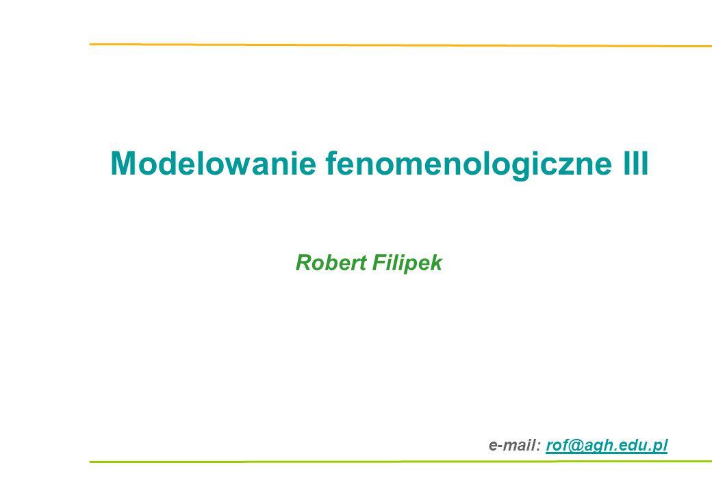 Modelowanie fenomenologiczne III Równanie zachowania, pędu, równania konstytutywne, warunki początkowe i brzegowe.