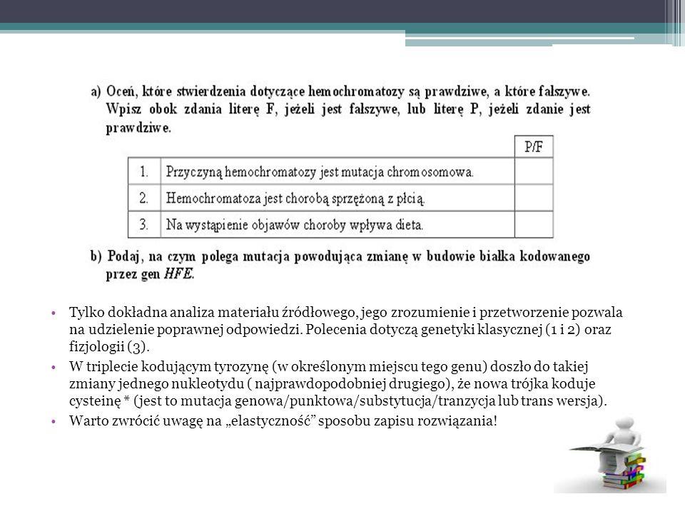 Tylko dokładna analiza materiału źródłowego, jego zrozumienie i przetworzenie pozwala na udzielenie poprawnej odpowiedzi.