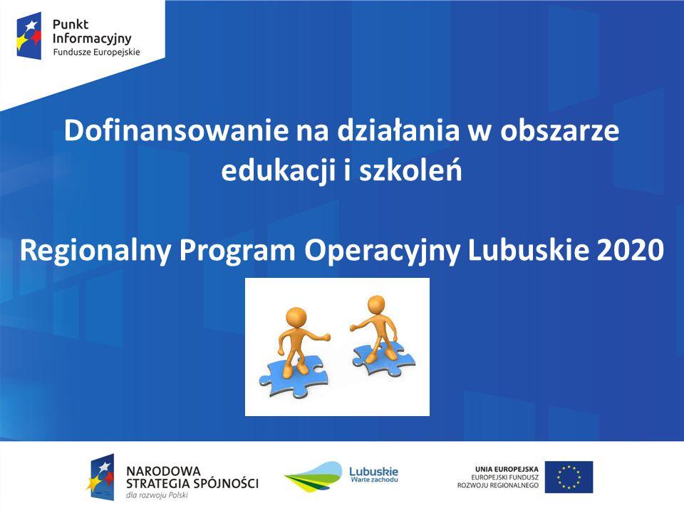 Dofinansowanie na działania w obszarze edukacji i szkoleń Regionalny Program Operacyjny Lubuskie 2020