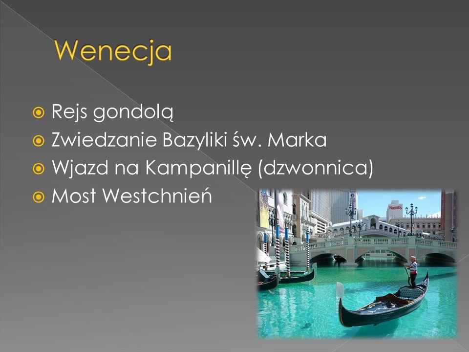  Rejs gondolą  Zwiedzanie Bazyliki św. Marka  Wjazd na Kampanillę (dzwonnica)  Most Westchnień