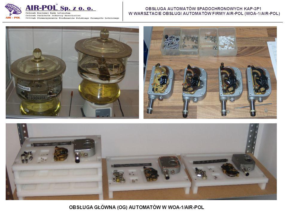 OBSŁUGA AUTOMATÓW SPADOCHRONOWYCH KAP-3P1 W WARSZTACIE OBSŁUGI AUTOMATÓW FIRMY AIR-POL (WOA-1/AIR-POL) OBSŁUGA GŁÓWNA (OG) AUTOMATÓW W WOA-1/AIR-POL