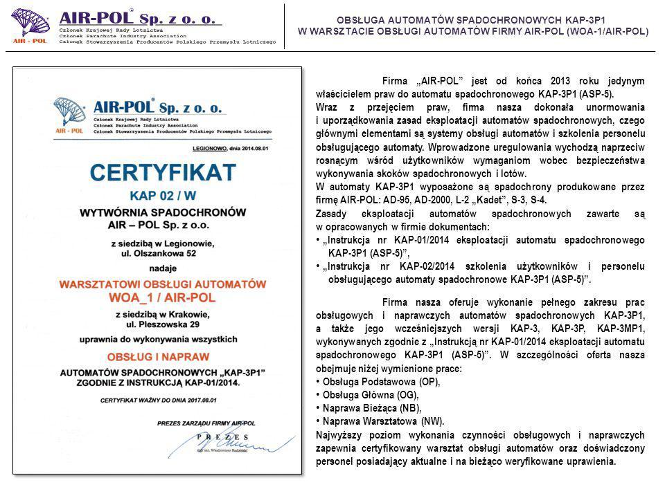 """OBSŁUGA AUTOMATÓW SPADOCHRONOWYCH KAP-3P1 W WARSZTACIE OBSŁUGI AUTOMATÓW FIRMY AIR-POL (WOA-1/AIR-POL) Firma """"AIR-POL jest od końca 2013 roku jedynym właścicielem praw do automatu spadochronowego KAP-3P1 (ASP-5)."""