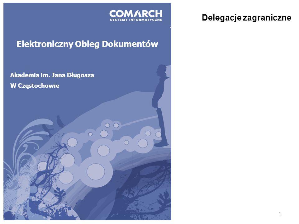 1 Elektroniczny Obieg Dokumentów Akademia im. Jana Długosza W Częstochowie Delegacje zagraniczne