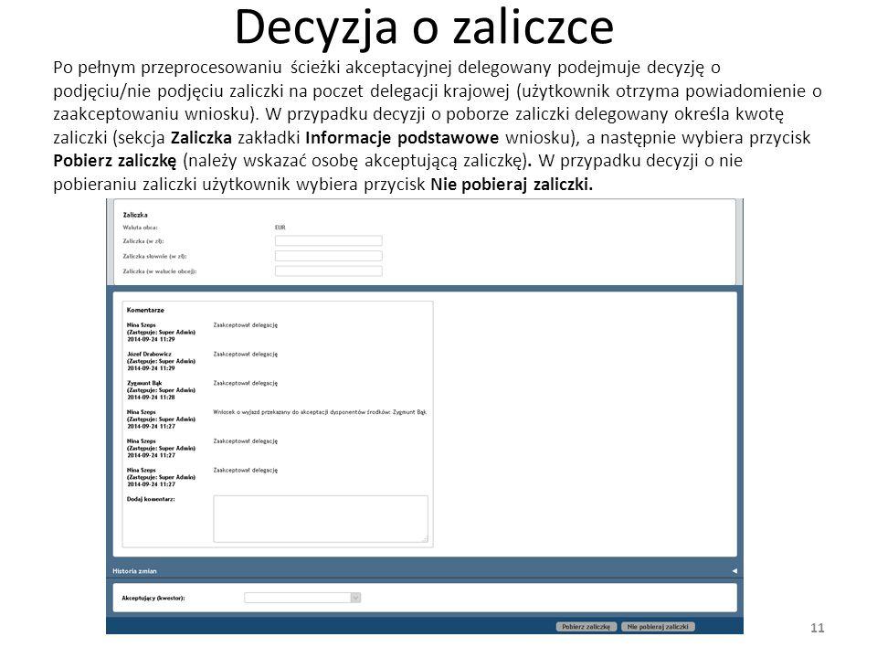 Akceptacja/odrzucenie zaliczki Akceptacja/odrzucenie zaliczki odbywa się analogicznie do akceptacji wniosku delegacji (możliwość akceptacji z poziomu zakładki Powiadomienia oraz Zadania).