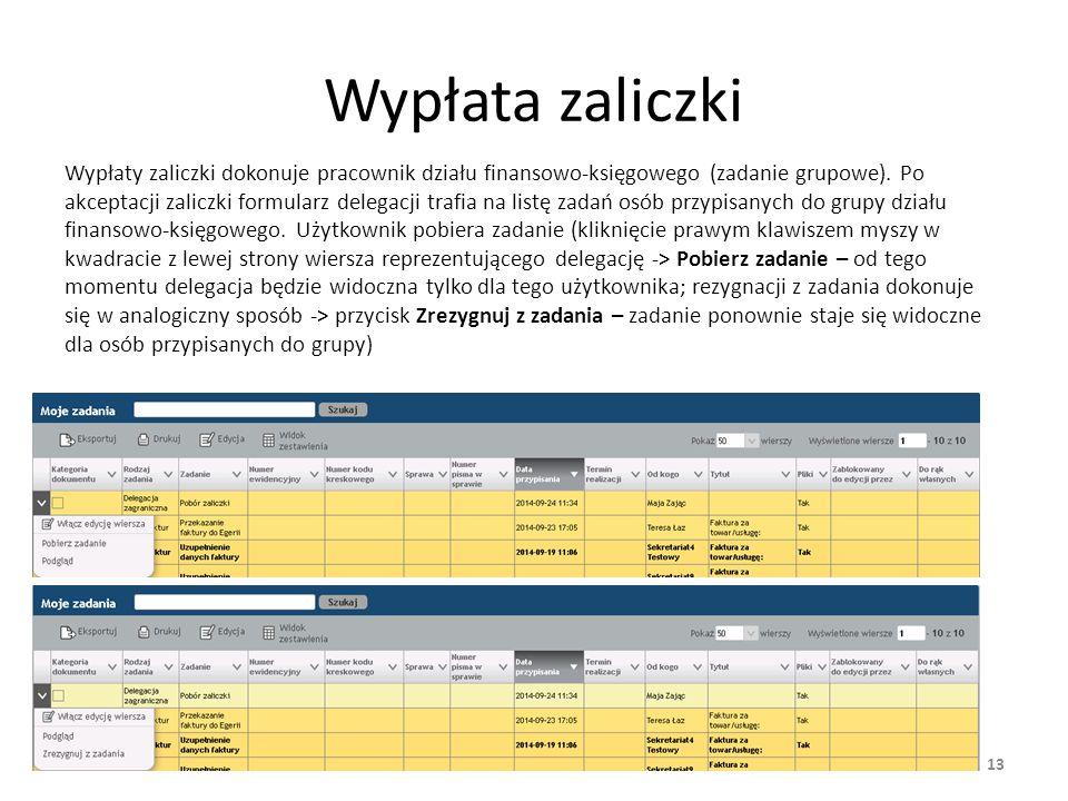 Wypłata zaliczki Wypłaty zaliczki dokonuje pracownik działu finansowo-księgowego (zadanie grupowe). Po akceptacji zaliczki formularz delegacji trafia