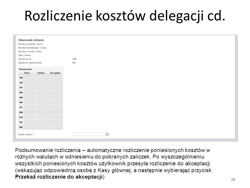 Rozliczenie kosztów delegacji cd. 18 Podsumowanie rozliczenia – automatyczne rozliczenie poniesionych kosztów w różnych walutach w odniesieniu do pobr