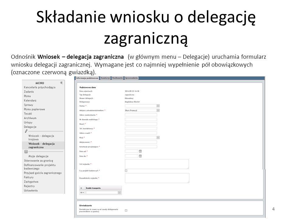 5 Składanie wniosku o delegację zagraniczną Po wypełnieniu pierwszej części wniosku (Informacje podstawowe) użytkownik załącza pliki w sekcji Załączniki oraz dodaje ewentualne uwagi w sekcji Komentarze